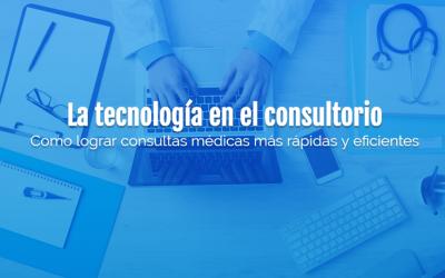 La tecnología en el consultorio